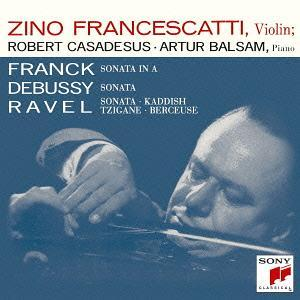 SONY 富蘭契斯卡第(Zino Francecatti)/法朗克、德布西、拉威爾:小提琴奏鳴曲[Franck、Debbusy、Ravel: Violin Sonatas]【1CD】