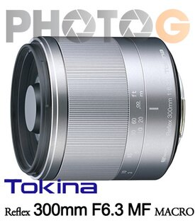 Tokina Reflex 300mm F6.3 MF MACRO 微距鏡頭 m4/3專用鏡頭 (;300 63;立福公司貨二年保固)