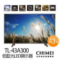 CHIMEI奇美到CHIMEI 奇美 TL-43A300 43吋低藍光LED顯示器