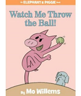 ELEPHANT AND PIGGIE:WATCH ME THROW THE BALL! - Hyperion 低中年級