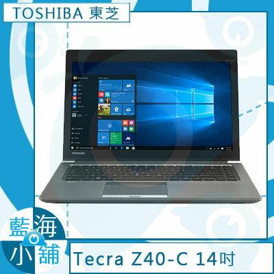 TOSHIBA Tecra Z40-C-00K009 9系列顯卡 ∥ 僅1.48kg ∥ 15小時續航力 筆記型電腦【贈原廠包送滑鼠】三年保固
