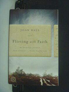 【書寶二手書T2/心靈成長_MGO】Flirting With Faith_Ball, Joan