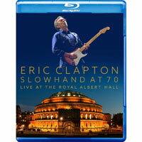 艾瑞克.克萊普頓:慢手70-皇家亞伯特廳現場 Eric Clapton: Slowhand At 70 Live At The Royal Albert Hall (藍光Blu-ray) 【Evosound】 - 限時優惠好康折扣