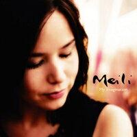 梅麗:美麗的綺想 Meili: My Imagination (CD) - 限時優惠好康折扣