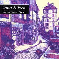 約翰尼爾森:我的巴黎時光 John Nilsen: Sometimes Paris (CD) - 限時優惠好康折扣