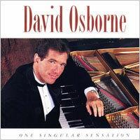 大衛.奧斯朋:一往情深 David Osborne: One Singular Sensation (CD)【North Star】 0