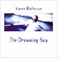 凱倫麥特森:夢海 Karen Matheson: The Dreaming Sea (CD)