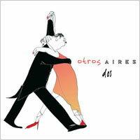 騷動艾利斯:雙人熱舞 Otros Aires: Dos (CD) - 限時優惠好康折扣