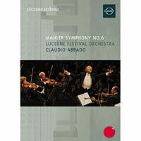 馬勒六號「悲劇」~阿巴多指揮琉森節慶管弦樂團 Mahler: Symphony No.6 (DVD) 【EuroArts】 0