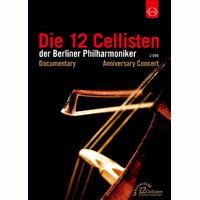 柏林愛樂12把大提琴 40週年慶祝音樂會 Die 12 Cellisten der Berliner Philharmoniker . Anniversary Edition (2DVD) 【EuroArts】 - 限時優惠好康折扣