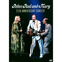 「彼得、保羅與瑪莉」三重唱:25周年紀念演唱會 Peter Paul & Mary: 25th Anniversary Concert (DVD) 【Evosound】 0