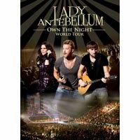 懷舊女郎:午夜情深演唱會 Lady Antebellum: Own The Night World Tour (DVD) 【Evosound】 - 限時優惠好康折扣