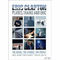 艾瑞克.克萊普頓:飛機,火車和艾瑞克 Eric Clapton: Planes, Trains And Eric (DVD) 【Evosound】 0