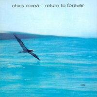 奇克.柯瑞亞:回歸永恆 Chick Corea: Return To Forever (CD) 【ECM】 - 限時優惠好康折扣