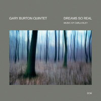 蓋瑞.波頓五重奏 Gary Burton Quintet: Dreams So Real - Music of Carla Bley (CD) 【ECM】 - 限時優惠好康折扣