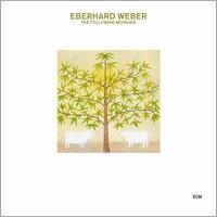 艾伯哈德.韋伯 Eberhard Weber: The Following Morning (CD) 【ECM】 - 限時優惠好康折扣