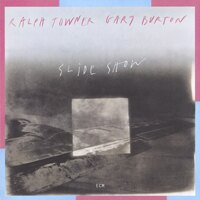 拉爾夫.陶納/蓋瑞.波頓 Ralph Towner / Gary Burton: Slide Show (CD) 【ECM】 0