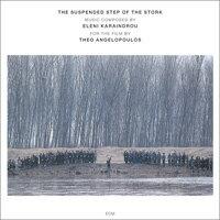 伊蓮妮.卡蘭卓:鸛鳥躑躅 Eleni Karaindrou: The Suspended Step Of The Stork (CD) 【ECM】