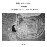 史蒂芬.米格 Stephan Micus: Athos (CD) 【ECM】 0