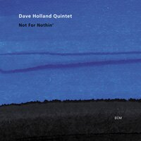 Dave Holland: Not for Nothin' (CD) 【ECM】 0