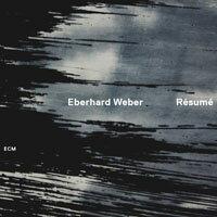 艾伯哈德.韋伯:總結 Eberhard Weber: Résumé (CD) 【ECM】 0