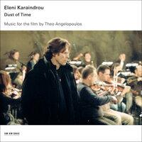 伊蓮妮.卡蘭卓:時光灰燼 Eleni Karaindrou: Dust of Time (CD) 【ECM】 0