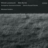 Witold Lutosławski / Béla Bartók: Musique funèbre (CD) 【ECM】 0