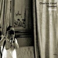 查爾斯.洛伊德四重奏 Charles Lloyd Quartet: Mirror (CD) 【ECM】 0