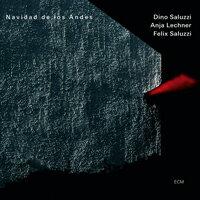 Saluzzi / Lechner / Saluzzi: Navidad De Los Andes (CD) 【ECM】 0