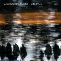 茱莉亞.荷斯曼四重奏:全貌 Julia Hülsmann Quartet: In Full View (CD) 【ECM】 0
