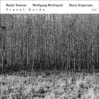 拉爾夫.陶納:旅遊指南 Ralph Towner / Wolfgang Muthspiel / Slava Grigoryan: Travel Guide (CD) 【ECM】 - 限時優惠好康折扣