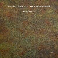 班妮狄克.馬爾塞斯/安室奈.薇蘭:弦外之音 Benedicte Maurseth / Åsne Valland Nordli: Over Tones (CD) 【ECM】 0