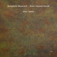 班妮狄克.馬爾塞斯/安室奈.薇蘭:弦外之音 Benedicte Maurseth / Åsne Valland Nordli: Over Tones (CD) 【ECM】