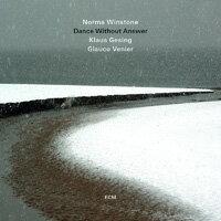 諾瑪.溫斯頓:舞無應答 Norma Winstone: Dance Without Answer (CD) 【ECM】 0