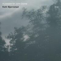 凱特爾.畢卓斯坦:狂戀鄧約翰 Ketil Bjørnstad: A passion for John Donne (CD) 【ECM】 0