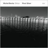 米歇爾.貝尼塔:銀之河 Michel Benita: River Silver (CD)【ECM】 0