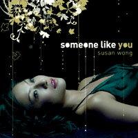 Susan Wong:像你的人 Someone Like You (CD) 【Evosound】 - 限時優惠好康折扣