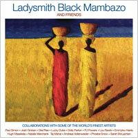 雷村黑斧合唱團:雷村黑斧合唱團與好友 Ladysmith Black Mambazo: Ladysmith Black Mambazo & Friends (2CD) 【Evosound】 - 限時優惠好康折扣