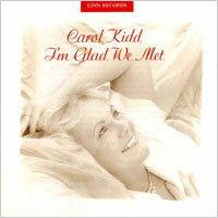 卡蘿姬:相見以歡 Carol Kidd: I'm Glad We Met (CD)【LINN】 0