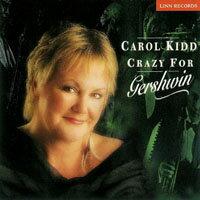 卡蘿姬:蓋西文的魅力 Carol Kidd: Crazy For Gershwin (CD) 【LINN】 0