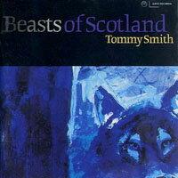 湯米史密斯:蘇格蘭的野獸 Tommy Smith: Beasts of Scotland (CD)【LINN】 0