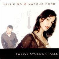 妮琪金與馬可仕福特:十二點鐘的故事 Niki King & Marcus Ford: Twelve O' Clock Tales (CD) 【Master】 - 限時優惠好康折扣