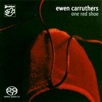 伊溫卡路瑟:一隻紅鞋 Ewen Carruthers: One Red Shoe (SACD) 【Stockfisch】 0