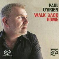 保羅.歐布里恩:回家 Paul O'Brien: Walk Back Home (SACD) 【Stockfisch】 0