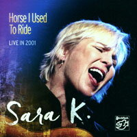 莎拉K.:2001年現場 Sara K.: Horse I Used To Ride - LIVE in 2001 (CD) 【Stockfisch】 - 限時優惠好康折扣