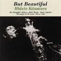北村秀人四重奏 Hideto Kitamura Quartet: But Beautiful (CD) 【Venus】 0