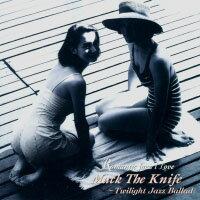 紅伶心事 Mack The Knife~Twilight Jazz Ballad (CD) 【Venus】 0