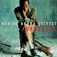 馬利歐.布朗五重奏:奉獻 Marion Brown Quintet: Offering (CD) 【Venus】 0