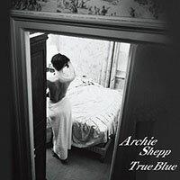 阿奇西普四重奏:倩影 Archie Shepp Quartet: True Blue (紙盒版CD) 【Venus】 0