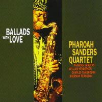 法老王.山德斯四重奏:愛的敘事曲 Pharoah Sanders Quartet: Ballads With Love (CD) 【Venus】 - 限時優惠好康折扣